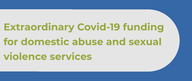 Ministry of Justice has launched extraordinary funding for domestic abuse and sexual violence services