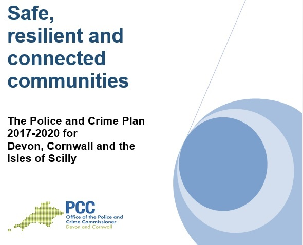 Safe, resilient and connected communities – the Police and Crime Plan for Devon, Cornwall and the Isles of Scilly 2017-2020